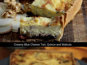 Creamy Blue Cheese Tart, Quince and Walnuts 1